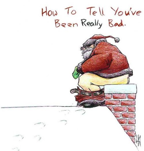 How to tell you have been REALLY bad - cartoon of Santa taking a dump down a chimney